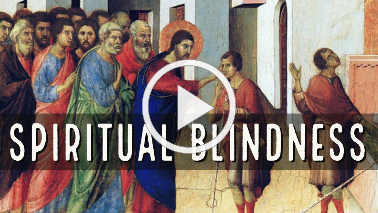 Spiritual Blindness, with Deacon Matt Newsome
