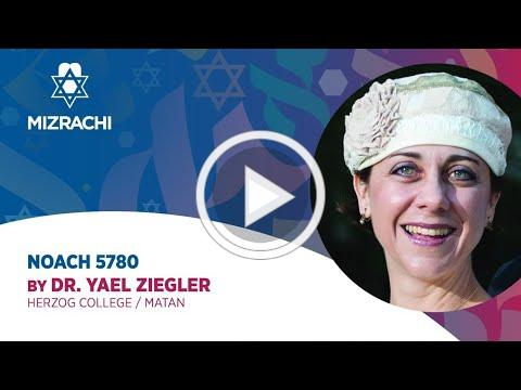 Dr. Yael Ziegler | Noach 5780