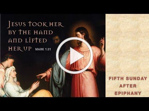 Fifth Sunday after Epiphany - Feb. 7, 2021