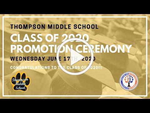 Thompson Middle School 2020 Promotion Ceremony