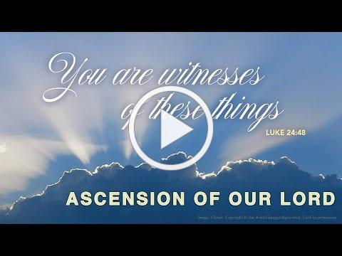 Ascension of Our Lord - May 16