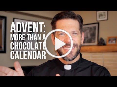 Advent: More Than a Chocolate Calendar