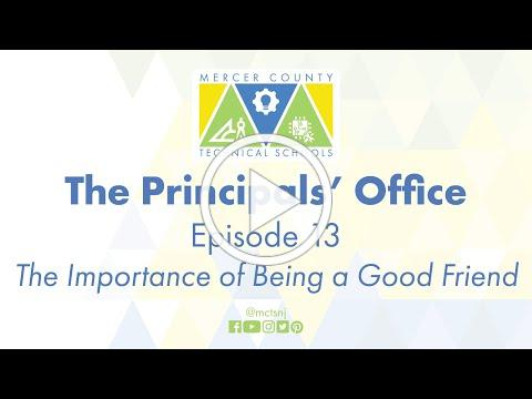 The Principals' Office - Episode 13 - Being a Good Friend