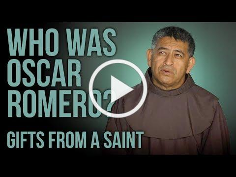 Oscar Romero's legacy - gifts from a saint