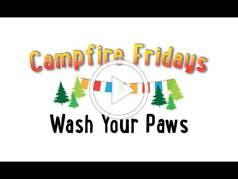 Campfire Fridays Video - Wash Your Paws