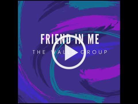 """The Walls Group NEW SINGLE """"Friend In Me"""""""