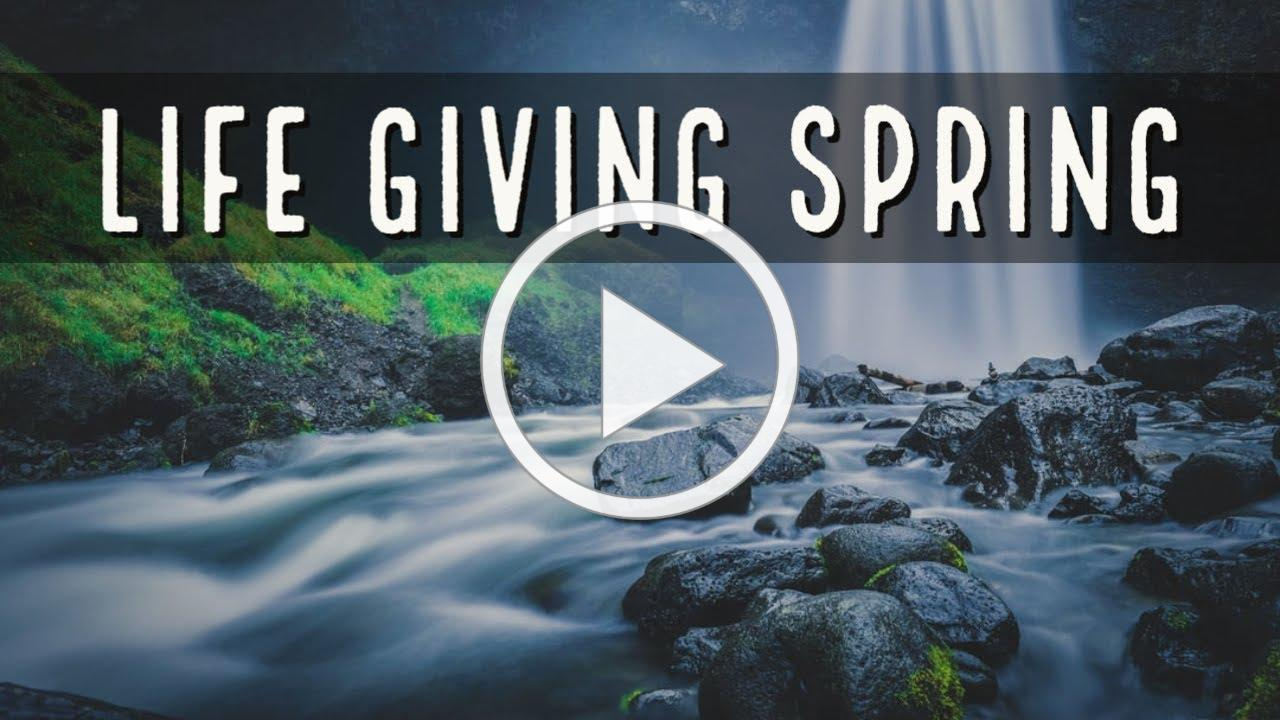 The Life Giving Spring, with Deacon Matt Newsome