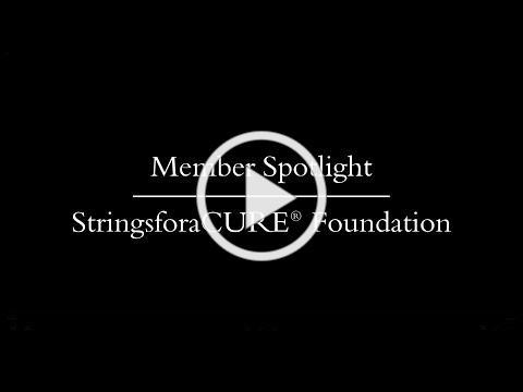 Member Spotlight   StringsforaCURE® Foundation