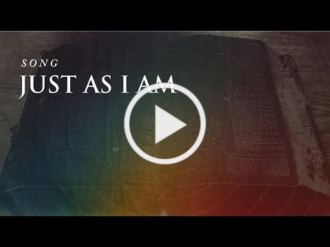 SONG: Just As I Am