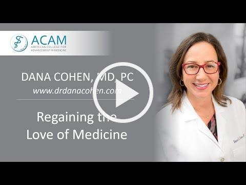 Dr. Dana Cohen: Regaining the Love of Medicine