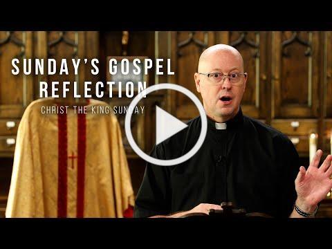 Sunday's Gospel Reflection - 11-22-2020 - Christ the King Sunday