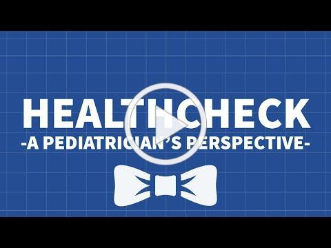 HealthCheck - A Pediatrician's Perspective