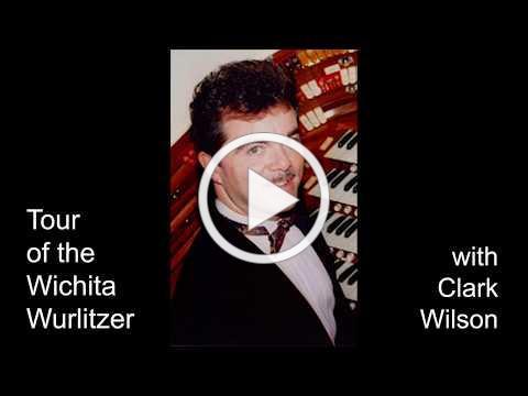 Wichita Wurlitzer Tour - Clark Wilson at the Wichita Wurlitzer