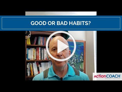 Are these good or bad habits?