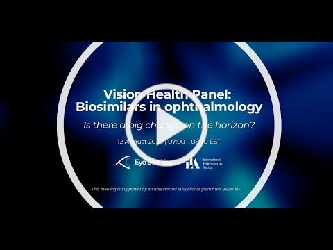 Vision Health Panel: Biosimilars in Opthalmology - Is there a big change on the horizon?