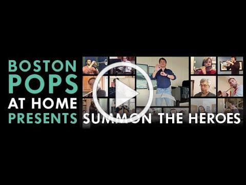 Summon The Heroes - The Boston Pops, May 5, 2020