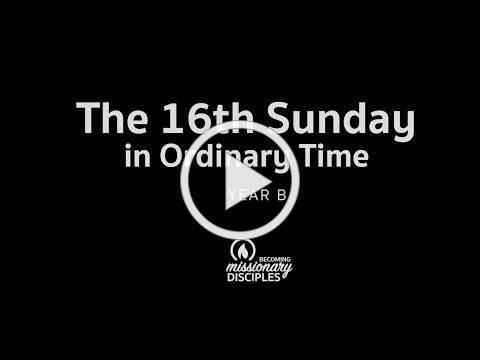 16th Sunday in Ordinary Time (Year B)
