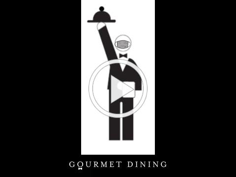 Gourmet Dining's COVID-19 Changes