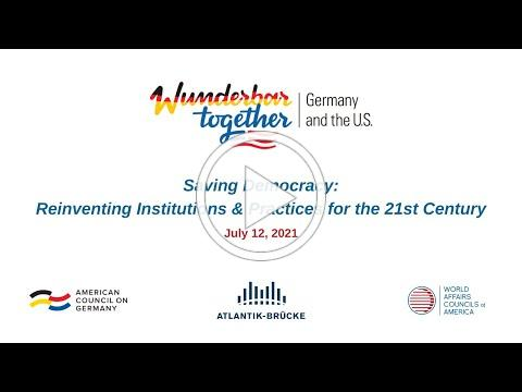 Wunderbar Together 2021: Saving Democracy: Reinventing Institutions & Practices for the 21st Century