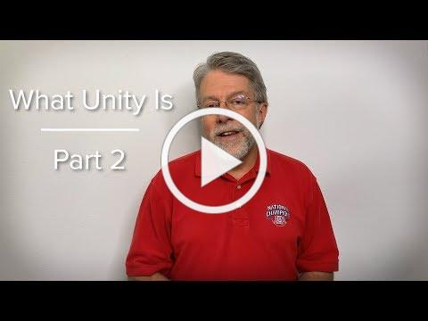 What Unity Is - Part 2