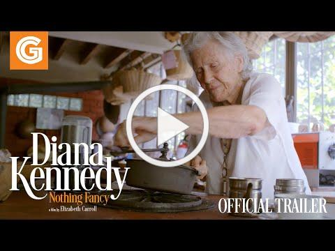 Diana Kennedy: Nothing Fancy   Official Trailer