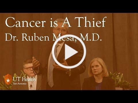 """""""Cancer is a Thief"""" - Ruben Mesa, M.D., FACP"""