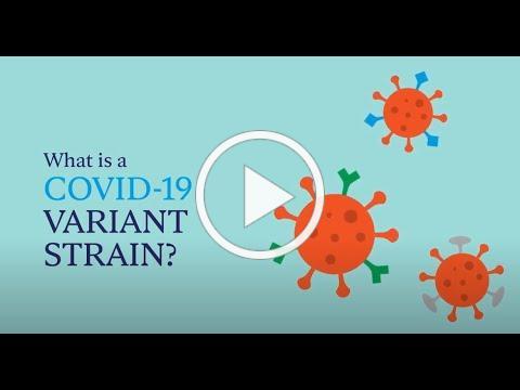 Mayo Clinic Insights: What is a COVID-19 variant strain