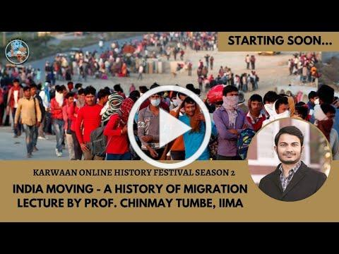 Prof. Chinmay Tumbe - India Moving : A History of Migration