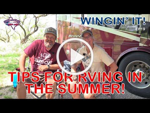 Tips for RVing in the Summer | Wingin' It!, Ep 19 | RV Texas Y'all