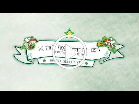 Rend Collective - We Three Kings (We're Not Lost) (with Keith & Kristyn Getty) (Audio)