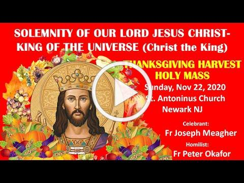 SOLEMNITY OF CHRIST. THE KING- St Antoninus Church, -11/22/20. Fr Joseph Meagher