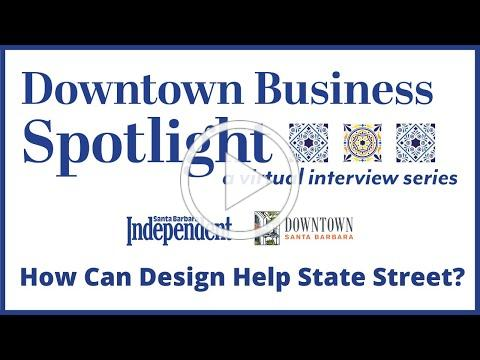 Downtown Business Spotlight - How Can Design Help State Street?