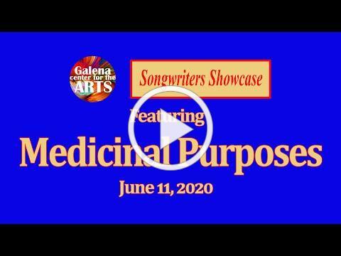 Medicinal Purposes - Songwriters Showcase, June 11, 2020