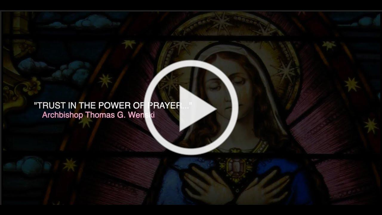 A message from Archbishop Thomas Wenski: Trust in the Power of Prayer