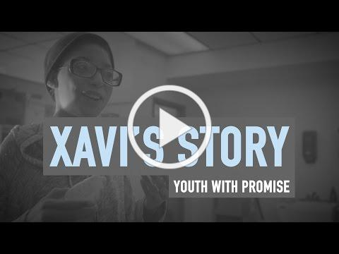 Xavi's Story: Youth with Promise