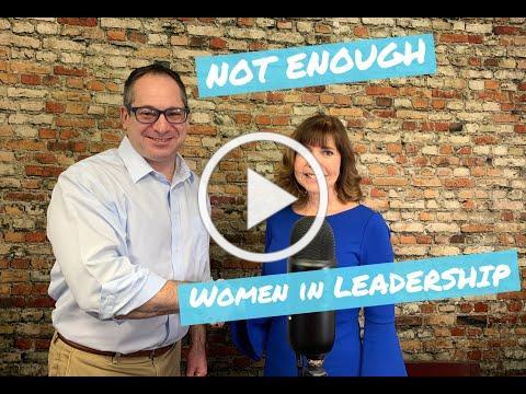 NOT enough WOMEN in Leadership Roles