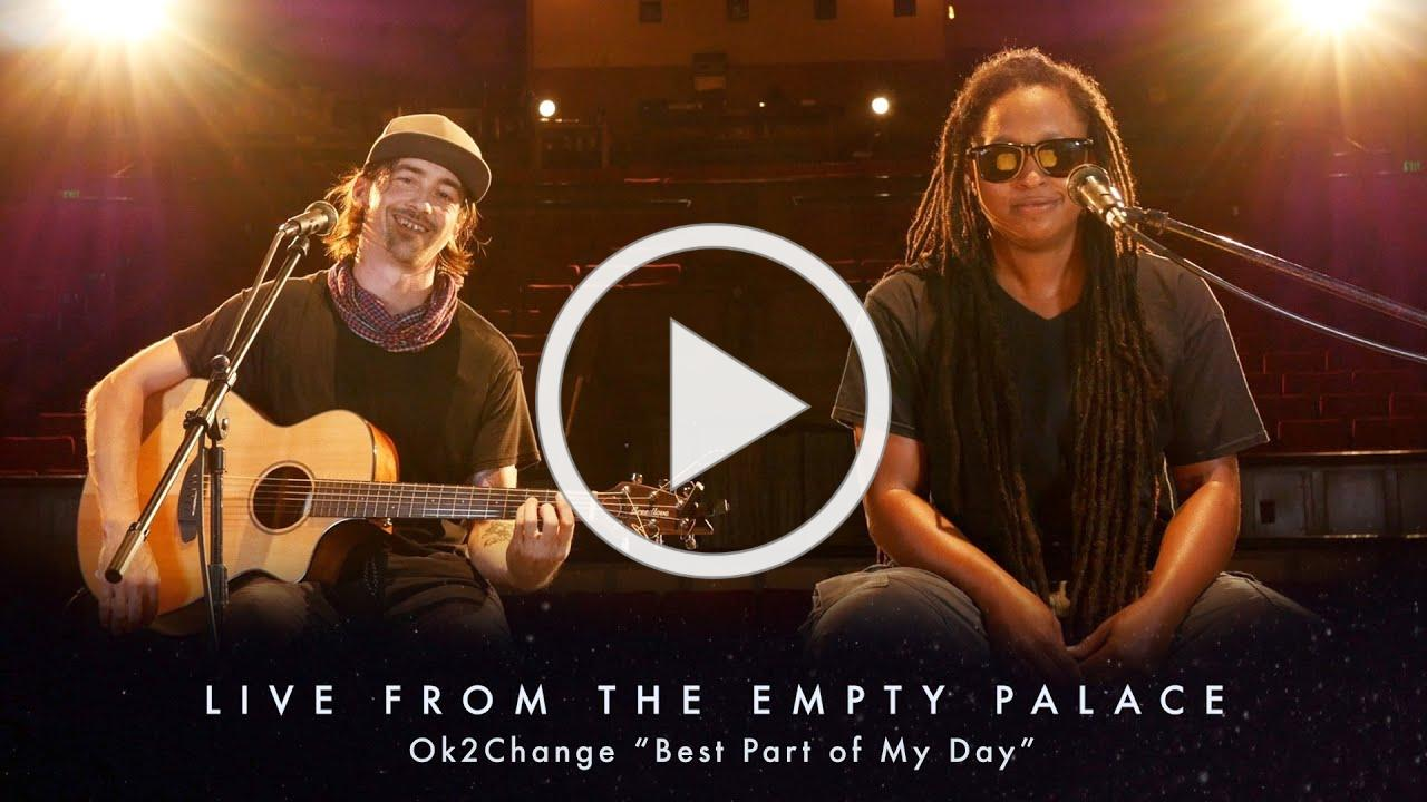 Ok2Change LIVE FROM THE EMPTY PALACE