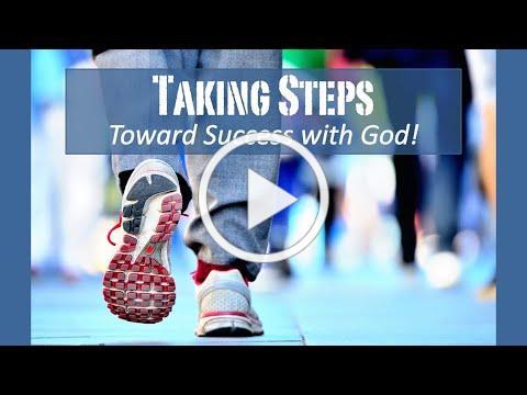 Taking Steps Toward Success with God - November 15, 2020