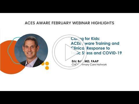 ACEs Aware February 2021 Webinar - Dr. Eric Ball