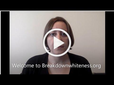 Breakdown Whiteness Introduction