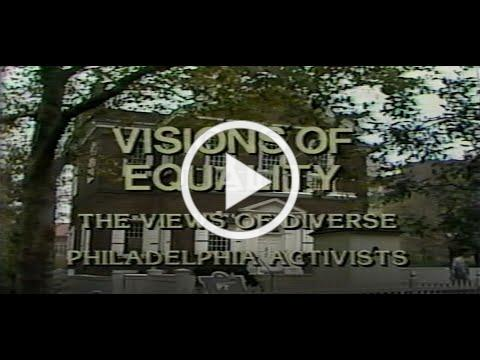 Visions of Equality: The views of diverse Philadelphia activists (1984)