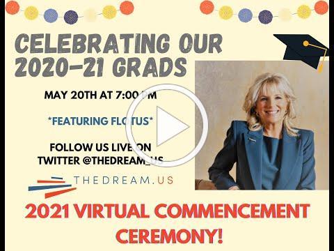 TheDream.US 2021 Virtual Commencement, ft. Dr. Jill Biden