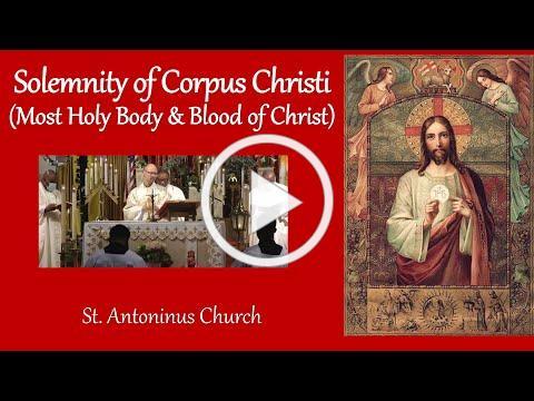 SOLEMNITY OF CORPUS CHRISTI- St Antoninus Church, June 6 , 2021 @ 10am
