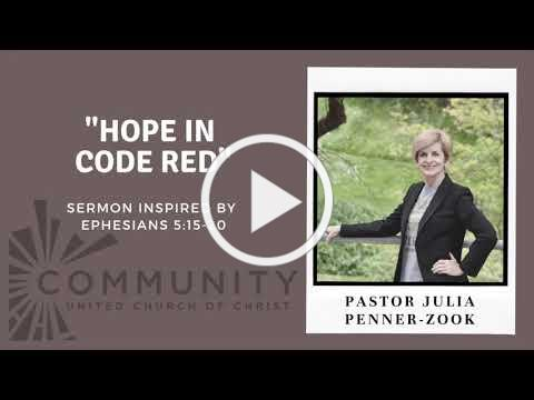 """Sermon August 15, 2021 - """"Hope in Code Red"""""""