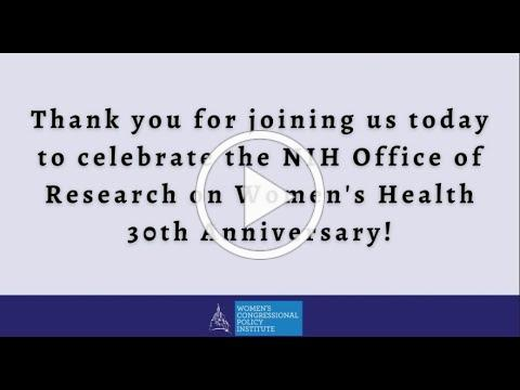 NIH Office of Research on Women's Health 30th Anniversary Celebration