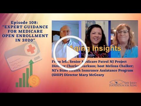 Aging Insights 108- Expert Guidance for Medicare Open Enrollment in 2020