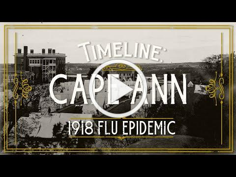 Timeline: Cape Ann - 1918 Flu Epidemic