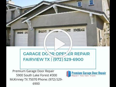 Garage Door Opener Repair Fairview TX   (972) 529-6900