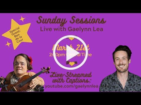 Gaelynn Lea's Sunday Sessions with Guest Ben de la Cour [Live Concert | Week #53]