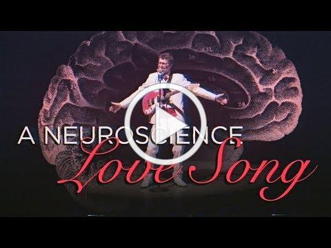 ♥ A Neuroscience Love Song ♥